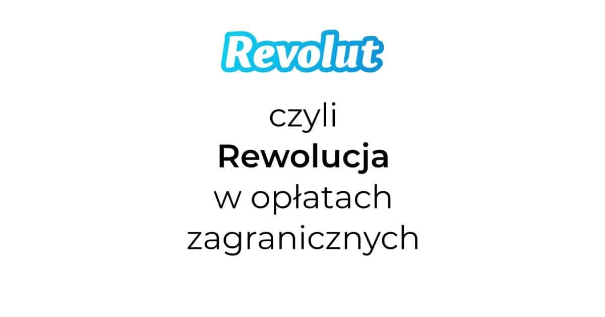 Revolut - aplikacja mobilna - bardzo dobre kursy przewalutowywania
