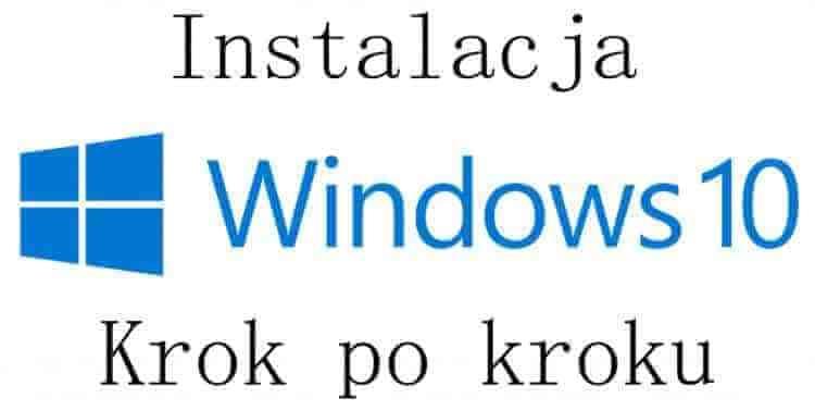 Windows 10 - instalacja krok po kroku